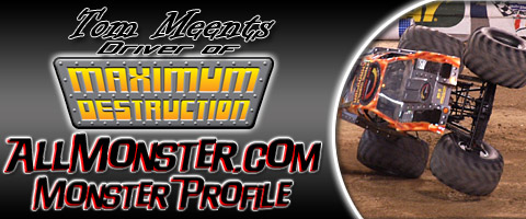 Tom Meents - Maximum Destruction - Monster Profile